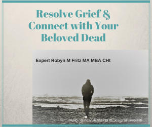 Resolve Grief & Connect with Your Dead